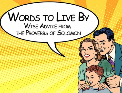 Words to Live By: Parental Guidance From Proverbs