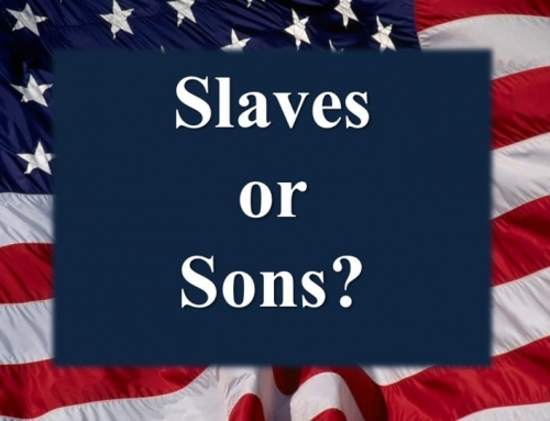 Slaves or Sons?