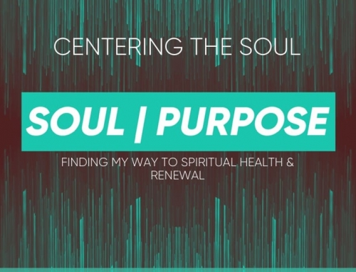 Soul|Purpose – Centering the Soul