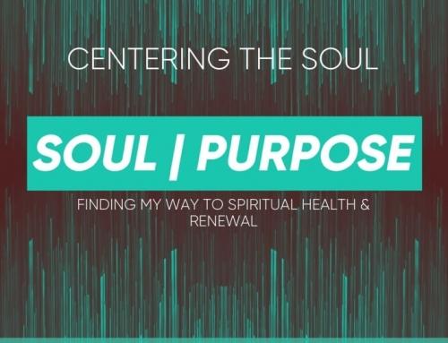 Soul|Purpose – Centering the Soul