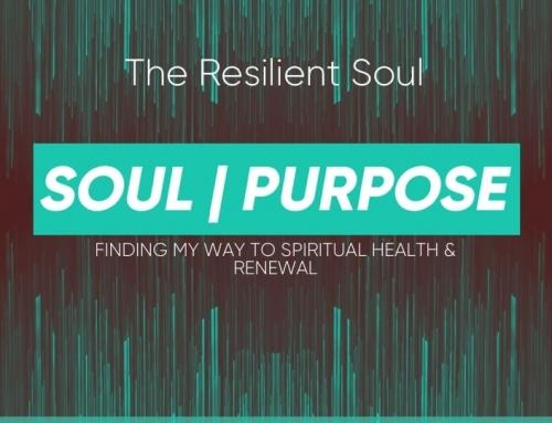 Soul|Purpose – The Resilient Soul