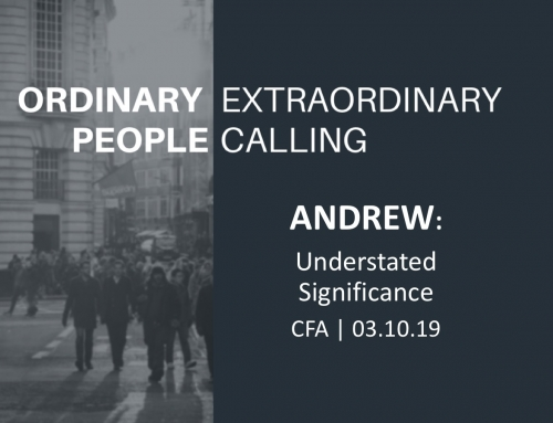 Ordinary People, Extraordinary Calling: Andrew- Understated Significance