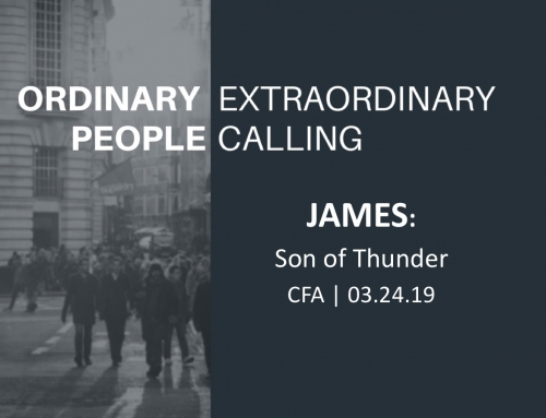 Ordinary People, Extraordinary Calling: James- Son of Thunder
