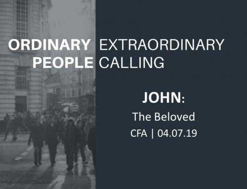 Ordinary People, Extraordinary Calling: John- The Beloved
