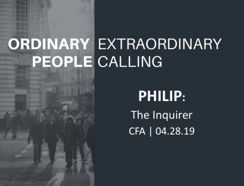 Ordinary People, Extraordinary Calling- Philip: The Inquirer