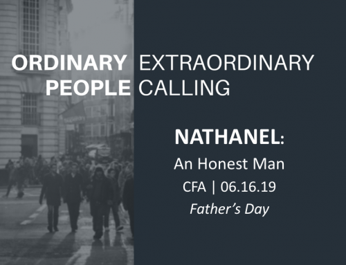 Ordinary People, Extraordinary Calling- Nathanael: An Honest Man