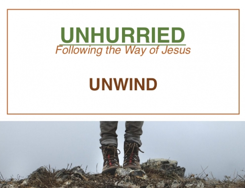 UNHURRIED: Unwind