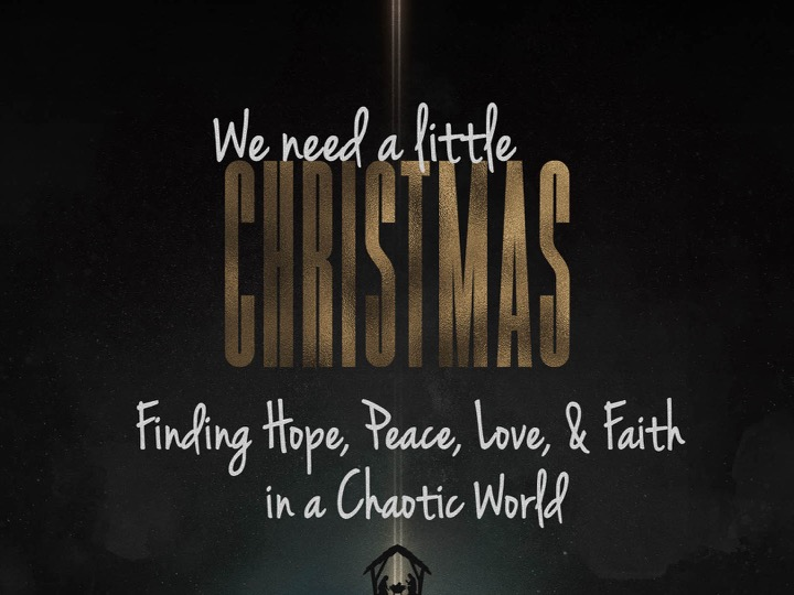 Need A Little Christmas.We Need A Little Christmas Hope Columbia First Assembly