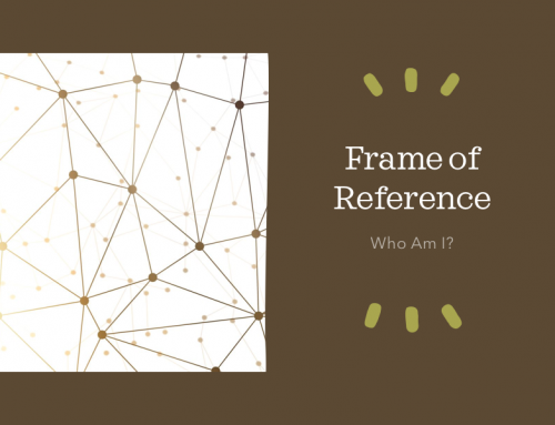 Frame of Reference – Who Am I?