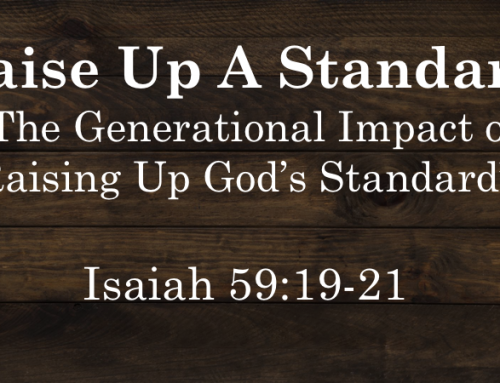Raise Up A Standard – Pastor Tom Ragsdell