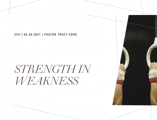 Strength in Weakness – Pastor Tracy Cook
