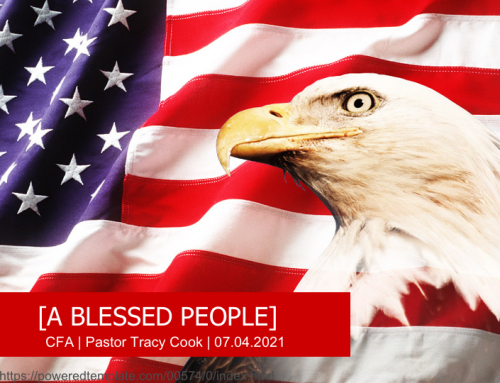 A Blessed People – 4th of July 2021 – Pastor Tracy Cook