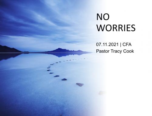 No Worries- Pastor Tracy Cook