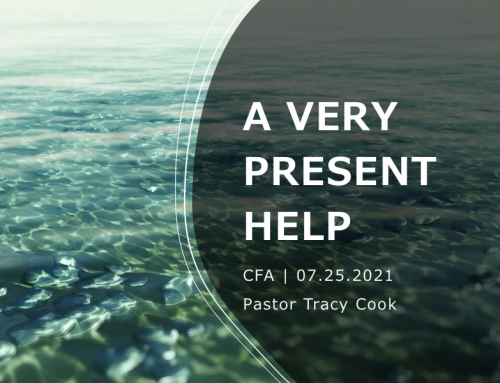 A Very Present Help – Pastor Tracy Cook