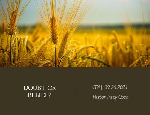 Doubt or Belief? – Pastor Tracy Cook