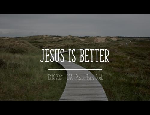 Jesus is Better (Hebrews 1) – Pastor Tracy Cook