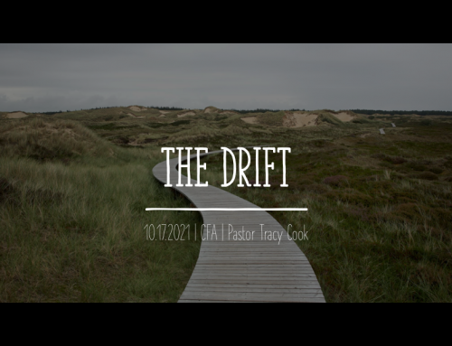 The Drift (Hebrews 2) – Pastor Tracy Cook
